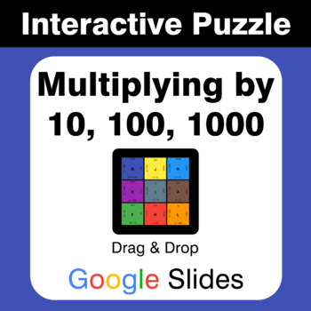 Multiplying by 10, 100, 1000 - Puzzles with GOOGLE Slides