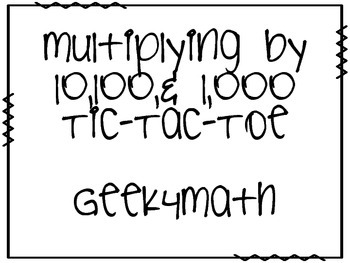 Multiplying by 10, 100 and 1,000 Tic-Tac-Toe