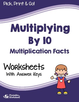 Multiplying by 10 Practice Sheets, Multiply by 10 Workshee