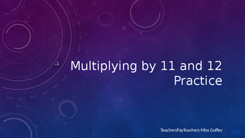 Multiplying by 11 and 12 Interactive PowerPoint