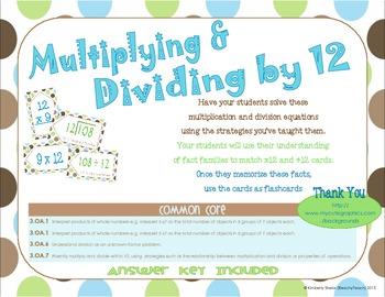 Multiplying by 12:   3.OA.1, 3.OA2, 3.OA.6, 3.OA7