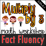 Multiply by 3 - Math Workshop Mini Lessons, Games, and Independent Tasks