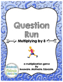 Multiplying by 8: Question Run Game