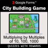 Multiplying by Multiples of 10, 100, 1000 | City Building Game - Google Forms