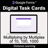 Multiplying by Multiples of 10, 100, 1000 - Google Forms T