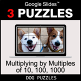 Multiplying by Multiples of 10, 100, 1000 - Google Slides - Dog Puzzles