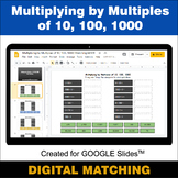 Multiplying by Multiples of 10, 100, 1000 - Google Slides - Math Matching