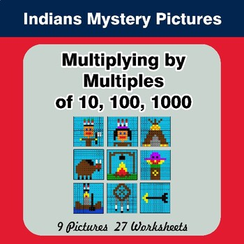 Multiplying by Multiples of 10, 100, 1000 - Math Mystery Pictures - Indians