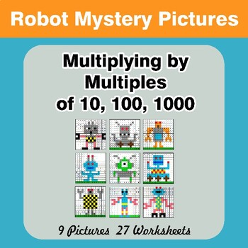 Multiplying by Multiples of 10, 100, 1000 - Math Mystery Pictures - Robots