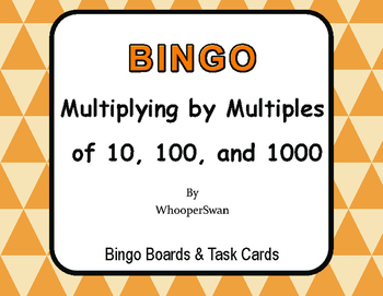 Multiplying by Multiples of 10, 100, and 1000 BINGO and Task Cards