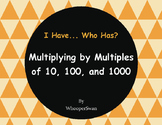 Multiplying by 10, 100, and 1000 - I Have, Who Has