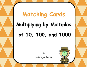 Multiplying by 10, 100, and 1000 - Matching Cards