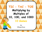 Multiplying by 10, 100, and 1000 Tic-Tac-Toe