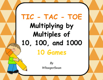 Multiplying by Multiples of 10, 100, and 1000 Tic-Tac-Toe
