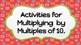 Multiplying by Multiples of 10 - Enrichment Center Activities