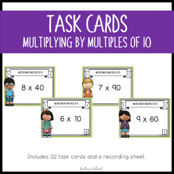 Multiplying by Multiples of 10 {Task Cards}