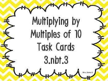 Multiplying by Multiples of 10 Task Cards - 3.nbt.3