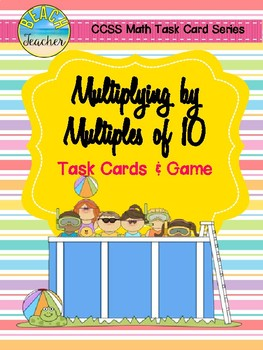 Summer Themed Multiplying by Multiples of 10 Task Cards & Game