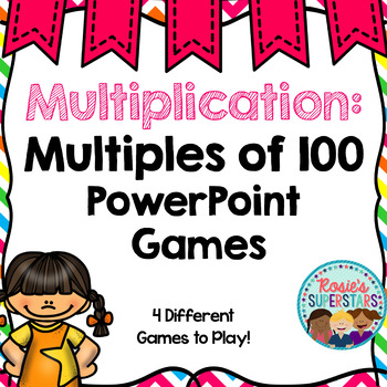 Multiplying by Multiples of 100 PowerPoint Games: 4 Ready to Use Games
