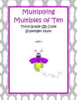 Multiplying by Multiples of Ten QR Code Scavenger Hunt - 3.NBT.3