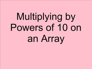 Multiplying Whole Numbers by Powers of 10 SMARTnotebook