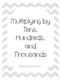 Multiplying by Tens, Hundreds, Thousands Everyday Math 5-1