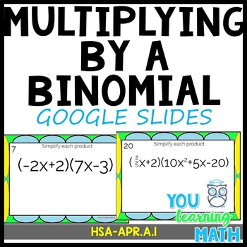 Multiplying by a Binomial: GOOGLE Slides - 20 Problems