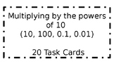 Multiplying by the powers of 10 (10, 100, 0.1, 0.01)