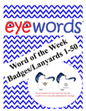 Sight Word of the Day/Week Eyewords Badges, Words 1-50