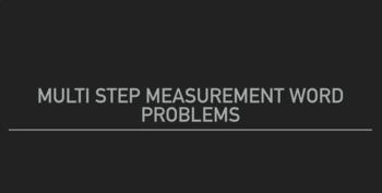 Multistep Measurement Word Problems