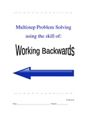 Multistep Problem Solving Using the Skill of: Working Backwards