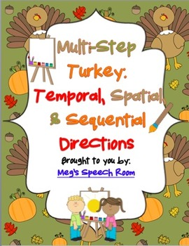 Multistep Turkey: Temporal, Spatial, & Sequential Directions