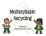 Multisyllabic Recycling