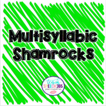 Multisyllabic Shamrocks
