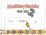 Multisyllabic Word Strips 2