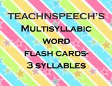 Multisyllabic Words-3 Syllable Flash Cards