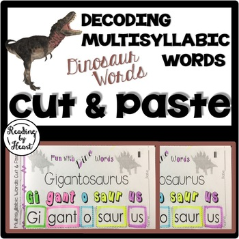 Decoding Multisyllabic Words CUT & PASTE DINOSAUR WORDS Reading Intervention