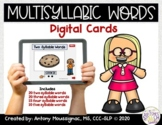 Multisyllabic Words Digital Cards-Distance Learning-NO PRINT