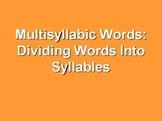 Multisyllabic Words: Dividing Syllables Powerpoint