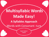 Multisyllabic Words Made Easy--A Syllable Approach:  Words With Consonant -ture