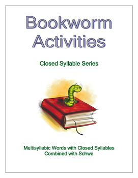 Multisyllabic Words with Closed Syllables Combined with Schwa