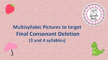 Multisyllabic words to target Final Consonant Deletion - 3 and 4 syllable versio