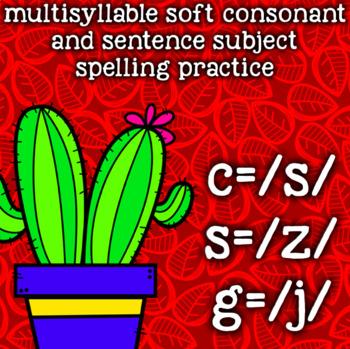 Multisyllable CVCe Soft Consonant - g=/j/, s=/z/, c=/s/ - 2nd Grade Spelling