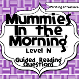 Mummies In the Morning--Level N--Guided Reading Comprehens