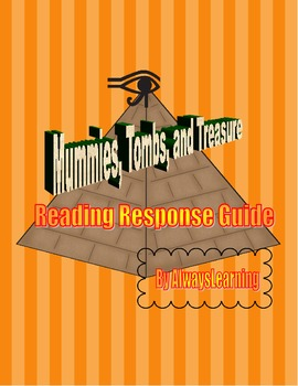 Mummies, Tombs, and Treasure: Reading Response Guide