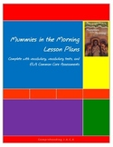 Mummies in the Morning Lesson Plans, vocabulary, and ELA Assessments