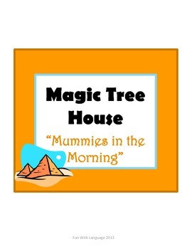 Mummies in the Morning Magic Tree House #3 Comprehension Novel Study