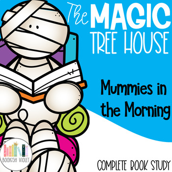 Mummies in the Morning Magic Tree House Guided Reading Unit