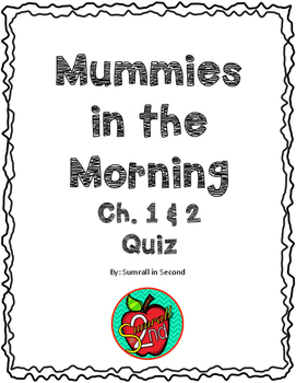 Mummies in the Morning Quiz for Ch. 1 & 2