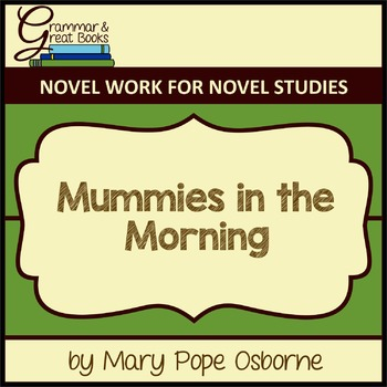 The Magic Tree House Series: Mummies in the Morning: CCSS-Aligned Novel Work